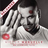 Victor Manuelle – Me Llamaré Tuyo Reloaded