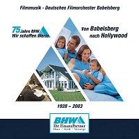 Deutsches Filmorchester Babelsberg – 75 Jahre BHW von Babelsberg nach Hollywood