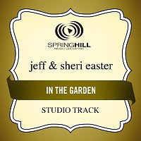 Jeff & Sheri Easter – In The Garden