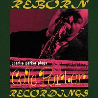 Charlie Parker – Plays Cole Porter (HD Remastered)