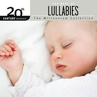 Různí interpreti – 20th Century Masters - The Millennium Collection: The Best Of Lullabies