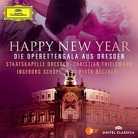 Ingeborg Schopf, Piotr Beczala, Staatskapelle Dresden, Christian Thielemann – Happy New Year - Die Operettengala Aus Dresden