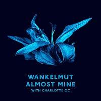 Wankelmut, Charlotte OC – Almost Mine (Radio Edit)