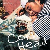 Corn Head – We Ain't Stop