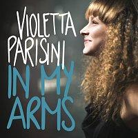 Violetta Parisini – In My Arms