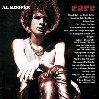 Al Kooper – Rare & Well Done: The Greatest And Most Obscure Recordings 1964-2001