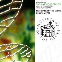 Musicians Of The Globe, Philip Pickett – Ben Jonson's The Masque Of Oberon