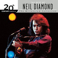 Neil Diamond – 20th Century Masters: The Millennium Collection: Best of Neil Diamond