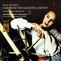 Royal Ballet Sinfonia, Orchestra of Birmingham Royal Ballet, Paul Murphy – Reade: Far from the Madding Crowd
