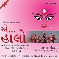 Lalitya Munshaw, Kishore Manraja, Vinod Rathod, Anup Jalota – Aye Halo 3 Tali, Sanedo, Bhai Bhai, Aarti, Stuti