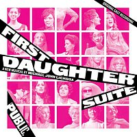Michael John LaChiusa – First Daughter Suite (Original Cast Recording)