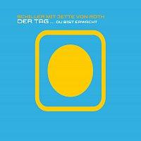 Schiller, Jette von Roth – Der Tag... Du bist erwacht