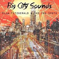 Ella Fitzgerald, Ella Fitzgerald, The Ink Spots – Big City Sounds