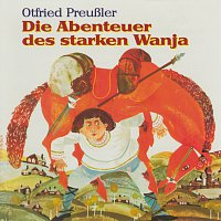 Otfried Preuszler – Die Abenteuer des starken Wanja