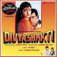 Nadeem-Shravan, Kumar Sanu, Alka Yagnik – Divya Shakti (With Jhankar Beats + Dialogues) [Original Motion Picture Soundtrack]