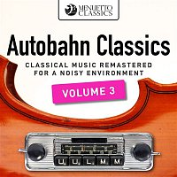 Various Artists.. – Autobahn Classics, Vol. 3 (Classical Music Remastered for a Noisy Environment)