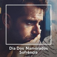 Various  Artists – Dia dos Namorados - Sofrencia Sertaneja