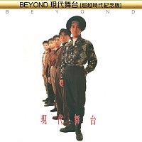 Beyond – Beyond Xian Dai Wu Tai [Chao Yue Shi Dai Ji Nian Ban]