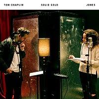 Tom Chaplin, Jones – Solid Gold