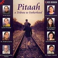 Anup Jalota, Suresh Wadkar, Anuradha Paudwal, Dr. Rajesh Valand – Pitaah - A Tribute To Fatherhood