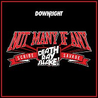 Death Ray Shake, Scribe, Savage – Not Many If Any