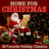 Various Artists.. – Home for Christmas: 30 Favorite Holiday Classics
