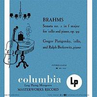Gregor Piatigorsky, Johannes Brahms, Ralph Berkowit – Brahms: Cello Sonata No. 2 in F Major & Beethoven: Cello Sonata No. 5 in D Major (Remastered)