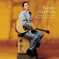 Nanci Griffith – Other Voices Too