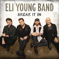 Eli Young Band – Break It In