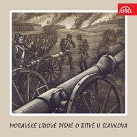 Různí interpreti – Moravské lidové písně o bitvě u Slavkova
