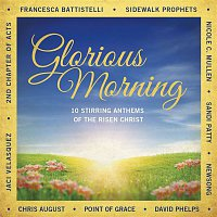 2nd Chapter Of Acts – Glorious Morning: 10 Stirring Anthems Of The Risen Christ