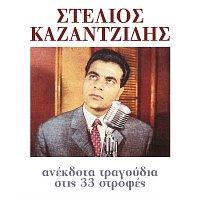 Stelios Kazantzidis – Anekdota Tragoudia Stis 33 Strofes