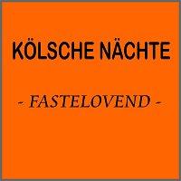 Různí interpreti – Kolsche Nachte - Fastelovend