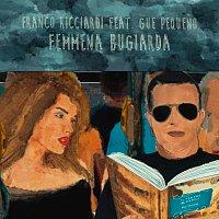 Franco Ricciardi, Gue Pequeno – Femmena Bugiarda [Remix]