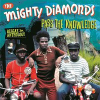 The Mighty Diamonds – Pass The Knowledge: Reggae Anthology