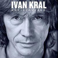 Ivan Král – Undiscovered