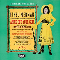 Ethel Merman, Ray Middleton – Annie Get Your Gun [Original Broadway Cast / Bonus Tracks]