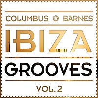 Columbus, Barnes – Ibiza Grooves Vol. 2