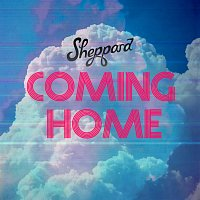 Sheppard – Coming Home