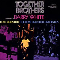 Barry White, Love Unlimited, The Love Unlimited Orchestra – Together Brothers [Original Motion Picture Soundtrack]