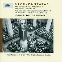 English Baroque Soloists, John Eliot Gardiner – J.S. Bach: Cantatas BWV 72; 73; 111; 156