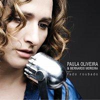 Paula Oliveira – Fado Roubado