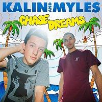 Kalin And Myles – Chase Dreams