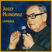 Josef Hlinomaz – Josef Hlinomaz vypráví