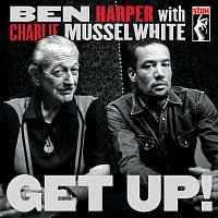 Ben Harper, Charlie Musselwhite – Get Up!
