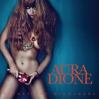 Aura Dione – Before The Dinosaurs