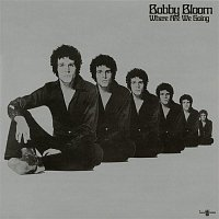 Bobby Bloom – Where Are We Going (Expanded)