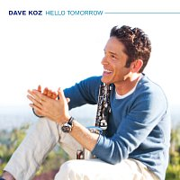Dave Koz – Hello Tomorrow