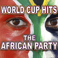 Různí interpreti – World Cup Hits - The African Party