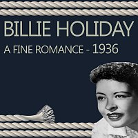 Billie Holiday – A Fine Romance - 1936
